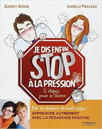 """Livre: """"Je dis enfin STOP à la pression! 5 étapes pour se libérer"""" 51kOrq7-V1L._SX393_BO1,204,203,200_"""