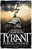 Christian Cameron Tyrant: Force of Kings
