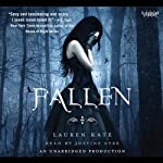 Fallen: A Fallen Novel, Book 1 (       UNABRIDGED) by Lauren Kate Narrated by Justine Eyre