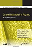 img - for Compositional Analysis of Polymers: An Engineering Approach (AAP Research Notes on Polymer Engineering Science and Technology) book / textbook / text book