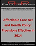img - for Affordable Care Act and Health Policy: Provisions Effective in 2014 book / textbook / text book