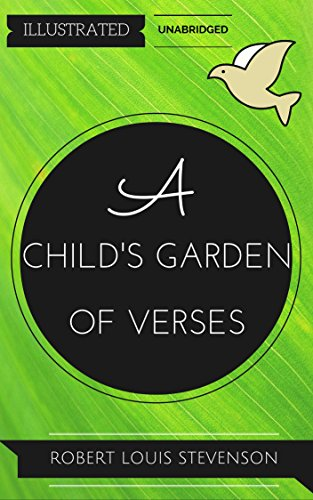 A Child's Garden Of Verses: By Robert Louis Stevenson  : Illustrated & Unabridged (Free Bonus Audiobook)