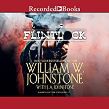 Flintlock: Gut-Shot (       UNABRIDGED) by William W. Johnstone, J. A. Johnstone Narrated by Tom Stechschulte
