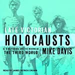 Late Victorian Holocausts: El Niño Famines and the Making of the Third World | Mike Davis