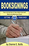 Book Signings: How to Set Up Your In-Store Author Event and What to Do While Youre There! (Getting Published 3)