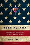 The Latino Threat