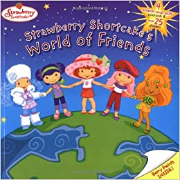 Strawberry Shortcake's World of Friends Paperback – March 16, 2006