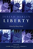 Liberty: Incorporating Four Essays on Liberty (019924989X) by Isaiah Berlin