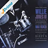 The Willie Jones III Sextet Plays the Max Roach Songbook (Live at Dizzy's Club Coca-Cola)