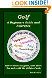 Golf: A Beginners Guide and Reference