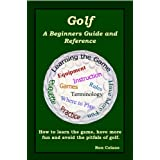 "Golf: A Beginners Guide and Reference (Kindle Edition) By Ron Celano          Buy new: $1.99     Customer Rating:       First tagged ""golf swing"" by RCelano ""Ron Celano"""