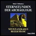 Sternstunden der Archäologie Hörbuch von Rainer Vollkommer Gesprochen von: Achim Höppner, Anja Buczkowski