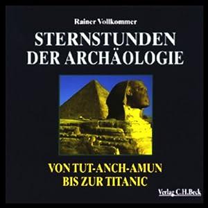 Sternstunden der Archäologie Hörbuch