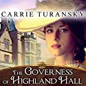 The Governess of Highland Hall: Edwardian Brides, Book 1 Audiobook by Carrie Turansky Narrated by Veida Dehmlow