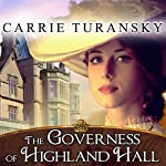 The Governess of Highland Hall: Edwardian Brides, Book 1 | Carrie Turansky