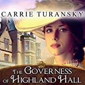 The Governess of Highland Hall: Edwardian Brides, Book 1 | [Carrie Turansky]