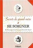 echange, troc Dominique-Jean Sayous, Christelle Daniel - Se soigner : Secrets de grand-mère