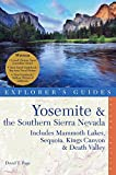 img - for Yosemite & the Southern Sierra Nevada: Includes Mammoth Lakes, Sequoia, Kings Canyon & Death Valley - A Great Destination (Explorer's Guides) book / textbook / text book