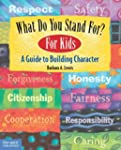 What Do You Stand For? for Kids: A Gu...