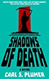 SHADOWS OF DEATH: Death Comes with Fury (and Dark Humor) To a Small Town South of Chicago