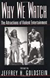 img - for Why We Watch: The Attractions of Violent Entertainment book / textbook / text book