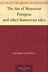 The Sin of Monsieur Pettipon and Other Humorous Tales (Short Story Index Reprint Series)
