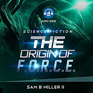 The Origin of F.O.R.C.E. Audiobook