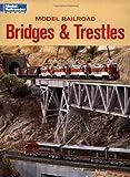 Model Railroad Bridges & Trestles (Model Railroader)