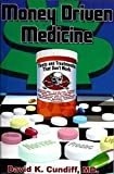 img - for Money Driven Medicine Test and Treatments That Don't Work by MD. David K. Cundiff (2006-05-03) book / textbook / text book