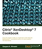 Citrix� XenDesktop� 7 Cookbook