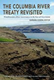 The Columbia River Treaty Revisited: Transboundary River Governance in the Face of Uncertainty