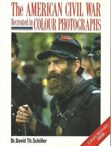 American Civil War Recreated in Color Photographs (Europa Militaria)