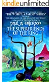 The Superfriends Of The Ring (The Wobbit: A Parody Series Book 2)
