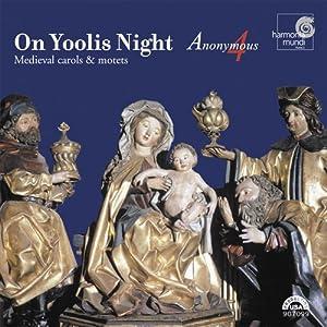 On Yoolis Night: Medieval Carols & Motets