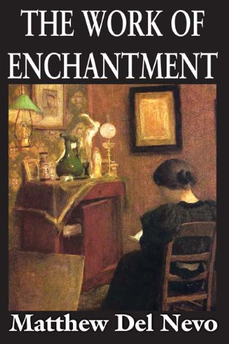The Work of Enchantment, Matthew Del Nevo