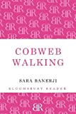 Sara Banerji Cobweb Walking (Bloomsbury Reader)