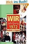 Wir vom Jahrgang 1972 - Kindheit und...