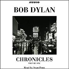 Chronicles: Volume One | Livre audio Auteur(s) : Bob Dylan Narrateur(s) : Sean Penn