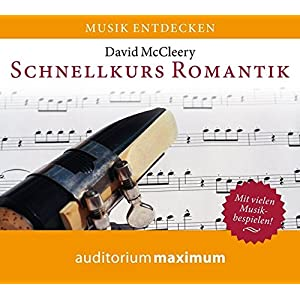 Schnellkurs Romantik: Musik entdecken