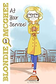 Blondie McGhee: At Your Service!: Cute and Fun Dectective Mystery Series for 9-12 Year Old Girls