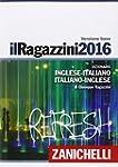 Il Ragazzini 2016. Dizionario inglese...