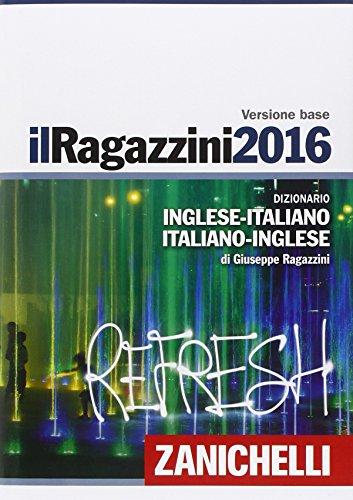 Il Ragazzini 2016 Dizionario inglese italiano italiano inglese PDF