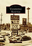 Image of Vanishing Seattle (Images of America)