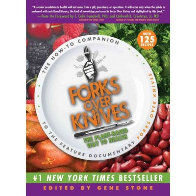 Forks Over Knives; The Plant-Based Way to Health - 1