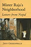 Mister Raja's Neighborhood: Letters from Nepal