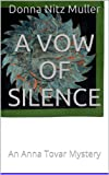 img - for A Vow of Silence: An Anna Tovar Mystery (1) book / textbook / text book