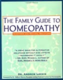 The Family Guide to Homeopathy: Symptoms and Natural Solutions