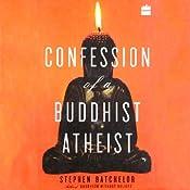 Confession of a Buddhist Atheist | [Stephen Batchelor]