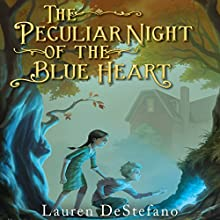 The Peculiar Night of the Blue Heart Audiobook by Lauren DeStefano Narrated by Brittany Pressley