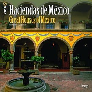 Haciendas de Mexico/Great Houses of Mexico (Spanish) - 2014 Calendar